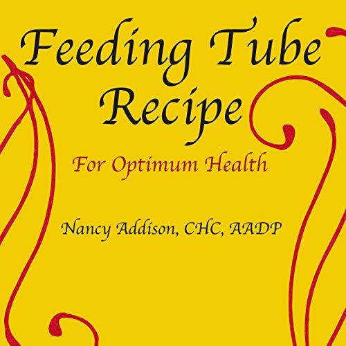 Feeding Tube Recipe for Optimum Health cover art