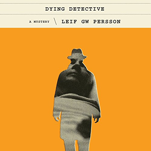 The Dying Detective     A Mystery              By:                                                                                                                                 Leif GW Persson,                                                                                        Neil Smith - translator                               Narrated by:                                                                                                                                 Erik Davies                      Length: 15 hrs and 28 mins     58 ratings     Overall 4.3