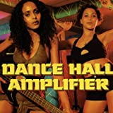 Dance Hall Amplifier, Vol. 1