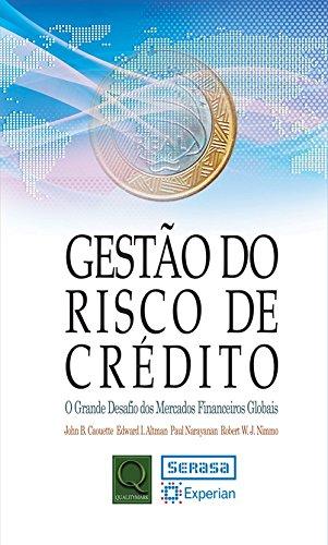 Gestão Do Risco De Credito. O Grande Desafio Dos Mercados Financeiros Globais