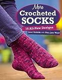More Crocheted Socks: 16 All-New Designs
