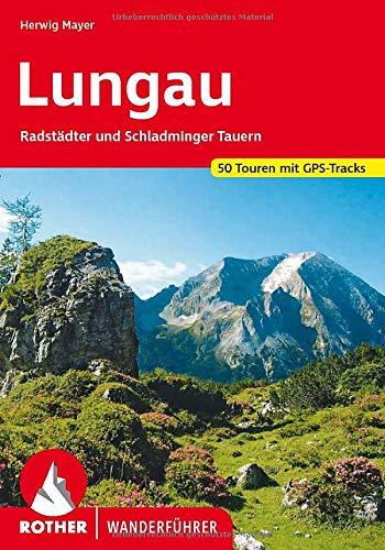 Lungau - Radstädter und Schladminger Tauern. 50 Touren mit GPS-Tracks