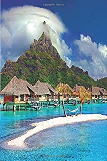 "Journal: Bora Bora Island Lined Notebook Paper To Write In   Bora Bora Gifts For Women Men Teens Boys Girls Mom Dad   6""x..."