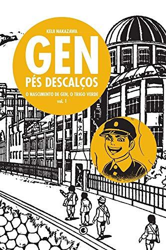Gen Pés Descalços - Volume - 1: O nascimento de Gen, o trigo verde