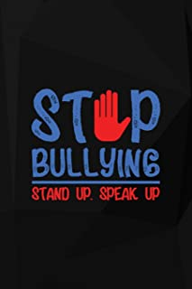 Stop Bullying Stand Up. Speak Out: Bullying Notebook Journal Composition Blank Lined Diary Notepad 120 Pages Paperback