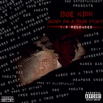 Based on a True Story 1.5 Reloaded