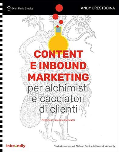 Content e Inbound Marketing - Manuale illustrato per il Content Marketing