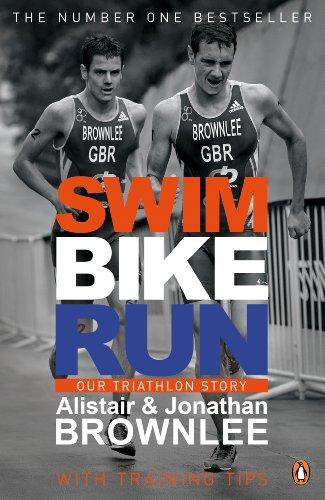 Swim, Bike, Run: (Brownlee) Our Triathlon Story (English 🇬🇧 )