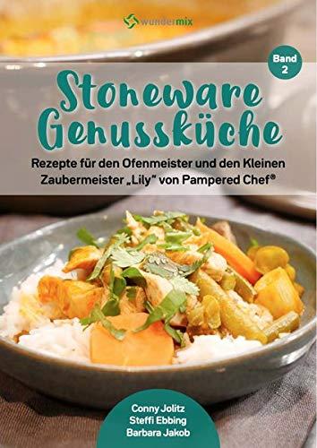 Stoneware Genussküche |Band 2 |Rezepte für den Ofenmeister und den Kleinen Zaubermeister