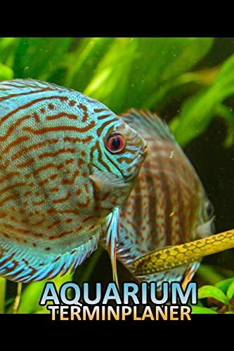 Aquarium Terminplaner: Aquaristik Diskus fisch Terminkalender Notizbuch für Mann und seinem Hobby Freizeit