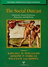 The Social Outcast: Ostracism, Social Exclusion, Rejection, and Bullying (Sydney Symposium of Social Psychology)