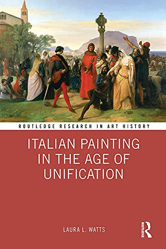 Italian Painting in the Age of Unification (Routledge Research in Art History) (English Edition)