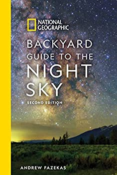 National Geographic Backyard Guide to the Night Sky 2nd Edition