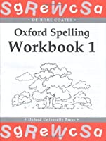 Oxford Spelling Workbooks: Workbook 1 (Bk.1) by Deirdre Coates(1998-09-24)