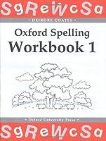 Oxford Spelling Workbooks: Workbook 1 (Bk.1) by Deirdre Coates(1998-09-24)