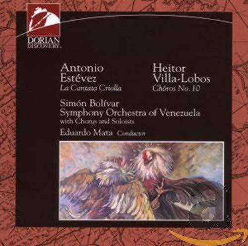 Estévez: The One Who Sang With The Devil (La Cantata Criolla); Villa-Lobos: Choros No. 10