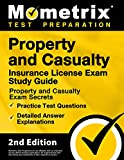 Property and Casualty Insurance License Exam Study Guide - Property and Casualty Exam Secrets, Practice Test...