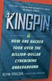 Kingpin: How One Hacker Took Over the Billion-Dollar Cybercrime Underground by Kevin Poulsen(2012-02-07)