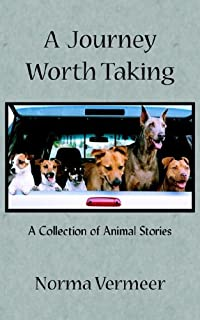A Journey Worth Taking: A Collection of Animal Stories