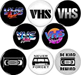 "VHS 8 New 1"" inch (25mm) Button pins Badge Tapes VCR betamax be Kind Rewind Never Forget 80s"