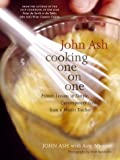 John Ash: Cooking One on One : Private Lessons in Simple, Contemporary Food from a Master Teacher