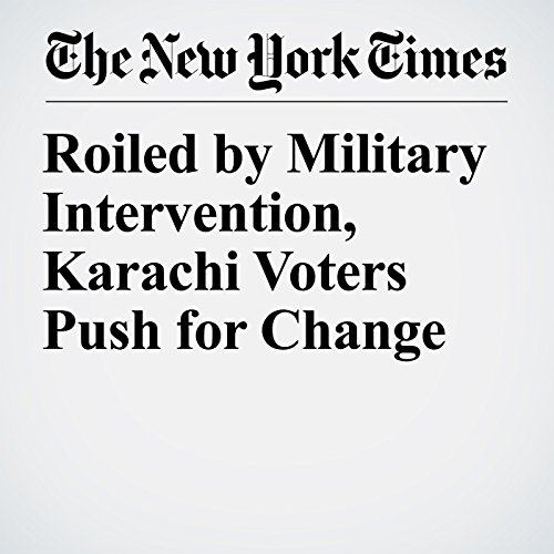 Roiled by Military Intervention, Karachi Voters Push for Change copertina
