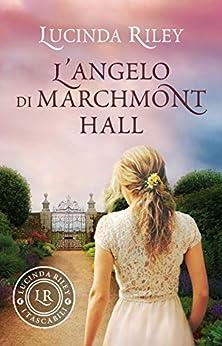 L'angelo di Marchmont Hall di [Lucinda Riley]