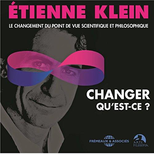 Changer, qu'est-ce ? Le changement du point de vue scientifique et philosophique audiobook cover art
