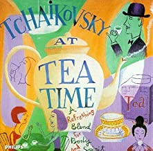 Tchaikovsky at Tea Time / Various