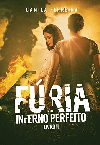 Fúria: Inferno Perfeito ( Livro 2)