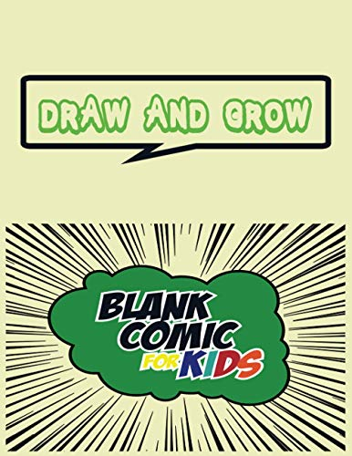 Blank Comic Book for Kids: Draw And Grow Make Your Own World...