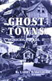 Ghost Towns of Michigan Vol. II (Ghost Towns of Michigan) (Volume 2)