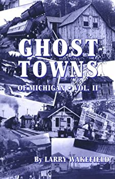 Ghost Towns of Michigan: Volume 2