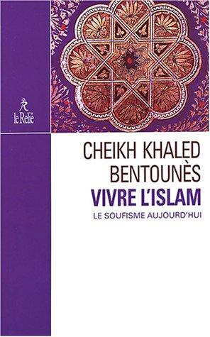 Vivre l'Islam, le soufisme aujourd'hui
