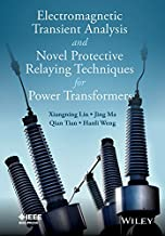 Electromagnetic Transient Analysis and Novel Protective Relaying Techniques for Power Transformers (Wiley - IEEE)