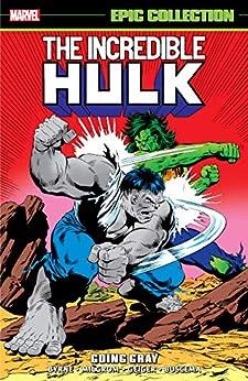 Incredible Hulk Epic Collection: Going Gray (Incredible Hulk (1962-1999)) by [John Byrne, Al Milgrom, Peter David, Danny Fingeroth, Steve Geiger, Dwayne Turner, Todd McFarlane, Sal Buscema]