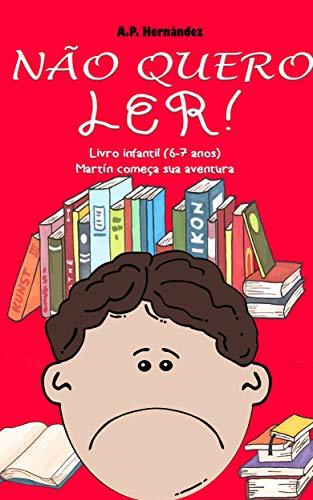 Não quero ler! Livro infantil (6-7 anos). Martín começa sua aventura