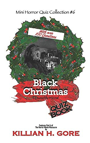 Black Christmas Unauthorized Quiz Book: Mini Horror Quiz Collection #6