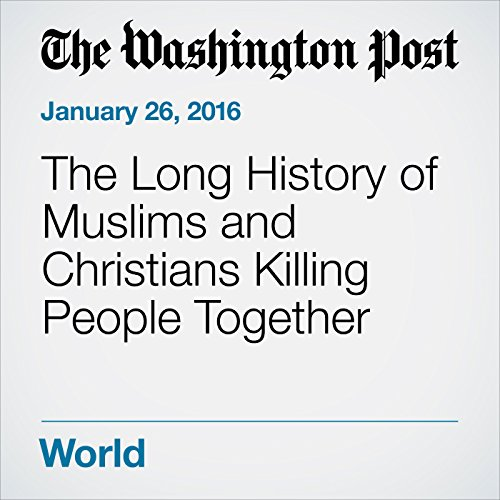 The Long History of Muslims and Christians Killing People Together audiobook cover art