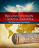 The Reconstitution Of South Zaigepia: The Great Seven Day Debate