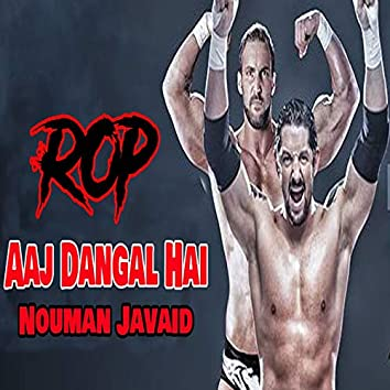 Aaj Dangal Hai (Ring of Pakistan)