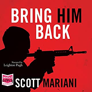 Bring Him Back                   By:                                                                                                                                 Scott Mariani                               Narrated by:                                                                                                                                 Leighton Pugh                      Length: 3 hrs and 39 mins     18 ratings     Overall 4.2