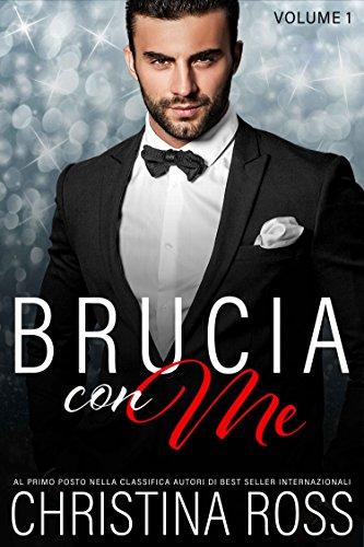 Brucia con Me (Volume 1)