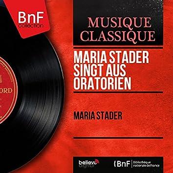 Maria Stader singt aus Oratorien (Mono Version)