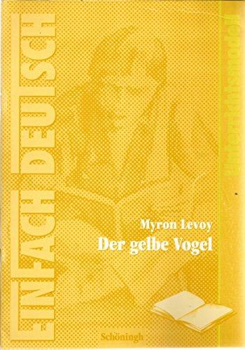 Myron Levoy - Der gelbe Vogel - Einfach Deutsch - Unterrichtsmodell