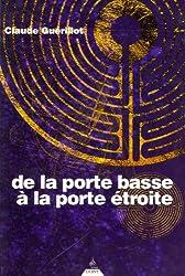 De la porte basse à la porte étroite de Claude Guérillot