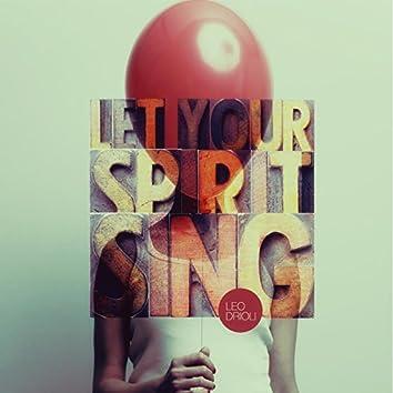 Let Your Spirit Sing