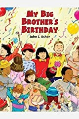 { [ MY BIG BROTHER'S BIRTHDAY ] } Asher, John J ( AUTHOR ) Jan-12-2015 Hardcover Hardcover