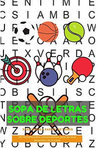 Sopa de letras para niños a partir de 7 años: 40 entretenidos rompecabezas sobre deportes para adquirir vocabulario y agilizar la mente (LETRA GRANDE)