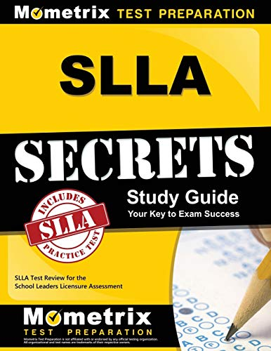 SLLA Secrets Study Guide: SLLA Test Review for the School Leaders Licensure Assessment (Mometrix Sec